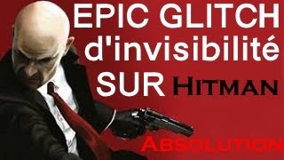 Hitman Absolution | Epic Glitch d'invisibilité | Ennemis aveugles lol