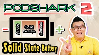 Podshark EP.02 ตอน Solid State Battery แบตเตอรี่แห่งอนาคต!!