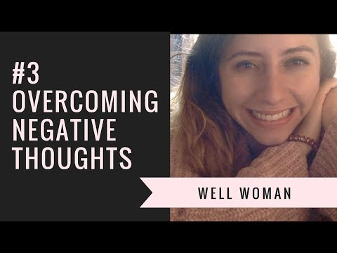 #3 How to Overcome Negative Thoughts
