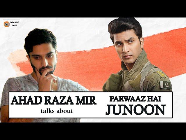 AHAD RAZA MIR gives us the scoop on Parwaaz Hai Junoon   Orange Wall TV