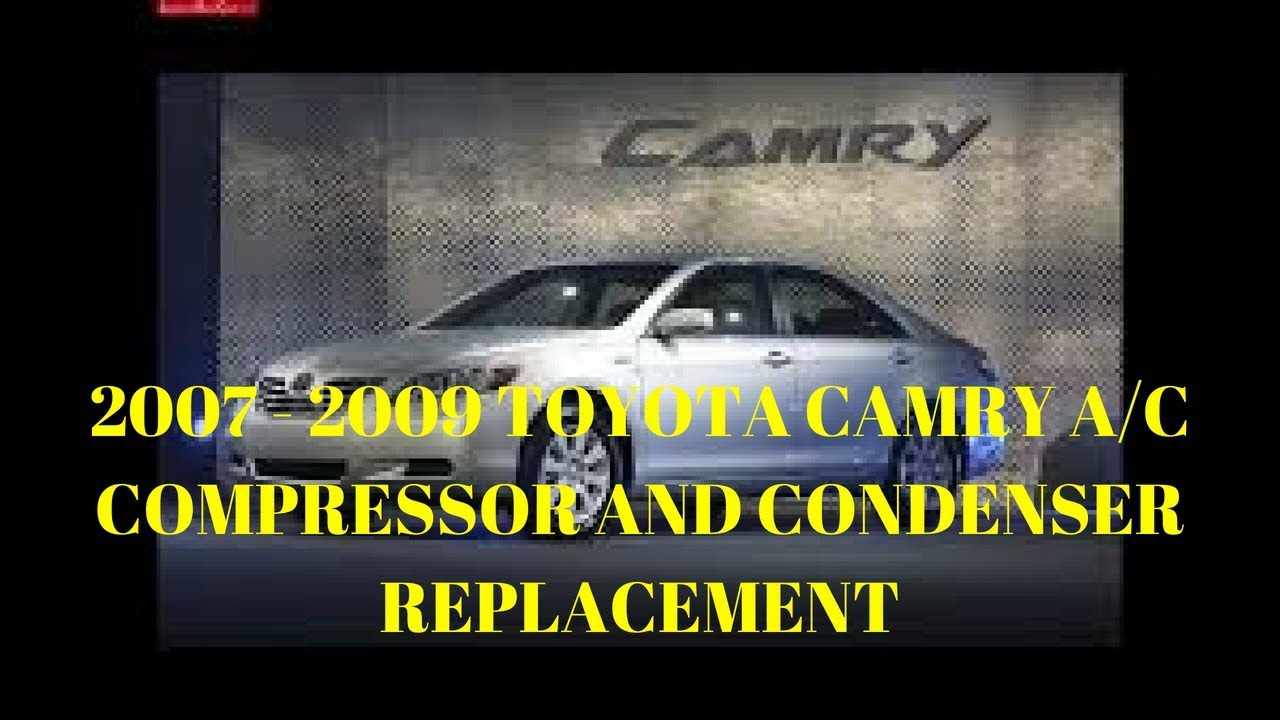 medium resolution of 2007 2009 toyota camry 2 4 a c compressor and condenser replacement