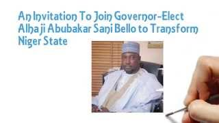 Support Governor-Elect Alhaji Abubakar Sani Bello To Transform Niger State