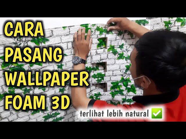 BEGINI TRIK PASANG WALLPAPER FOAM BATU BATA 3D SUPAYA TERLIHAT NATURAL | HOW TO INSTALL 3D FOAM