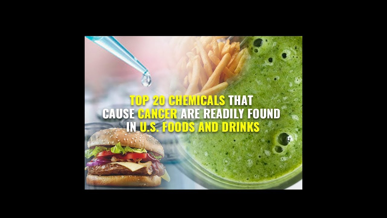 Top 20 CHEMICALS that cause cancer are readily found in U.S. foods and  drinks