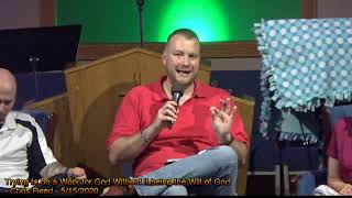 Trying to do a work for God Without it being the Will of God - Chris Reed - 5/15/2020