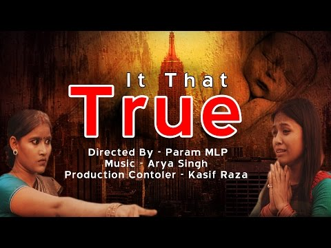 IS THAT TRUE || Heart Touching Story || Shortfilm Official Trailer 2017 ||  MLP India Movie