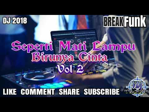 BREAKFUNK - SEPERTI MATI LAMPU - NASSAR Vs BIRUNYA CINTA VOL 2 DJ REMIX