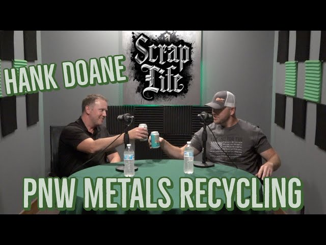 Hank Doane from PNW Metals Recycling
