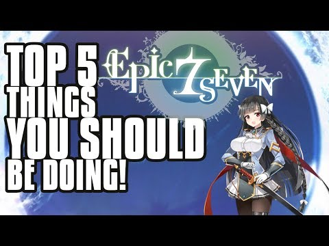 【Epic Seven】 TOP 5 Tips For New Players To Become Stronger!