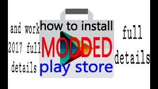 How To Install Modded Google Play Store (2017) And Work Latest Full Details In Hindi