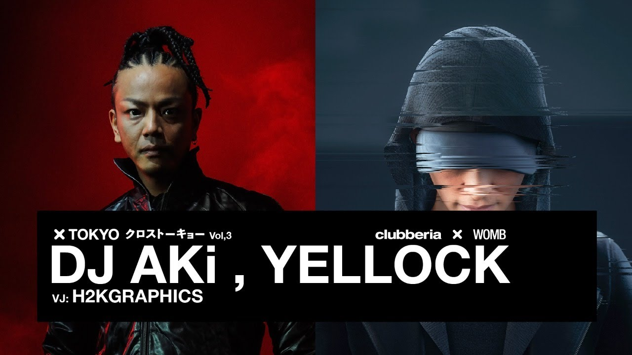 クロストーキョー Vol.3 [DJ AKi, YELLOCK, VJ H2KGRAPHICS]