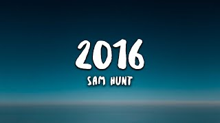 Sam Hunt - 2016 (Lyrics)