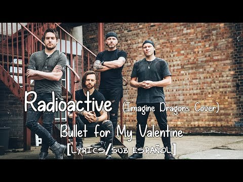 Radioactive - Bullet for My Valentine [Lyrics/Sub Español]