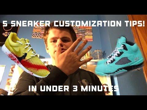 5 SNEAKER CUSTOMIZATION TIPS !