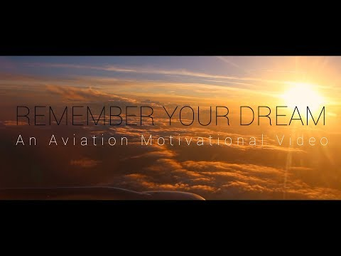 REMEMBER YOUR DREAM | An Aviation Motivational Video