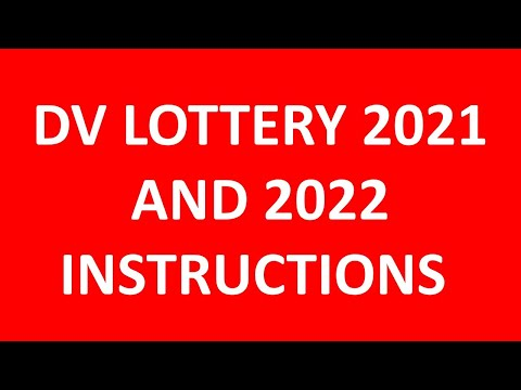 DV LOTTERY 2021 AND 2022 INSTRUCTIONS: EXPLAINED WHY YOU DON'T WIN OR YOU WILL BE DENIED THE VISAS