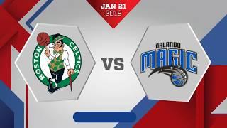 Orlando Magic vs. Boston Celtics - January 21, 2018