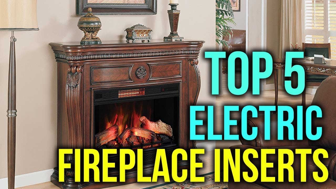Top 5 Best Electric Fireplace Insert In 2018 What Is The Best