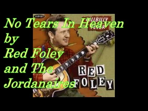 No Tears In Heaven by Red Foley and The Jordanaires