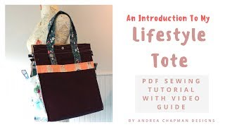 A formal introduction to My Lifestyle Tote Bag with PDF Sewing Tutorial and Bag Making Tips