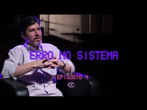 ERRO NO SISTEMA - EPISÓDIO 4