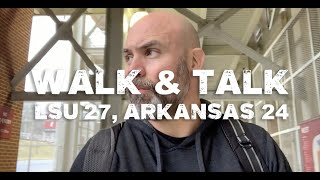 Walk & Talk: LSU 27, Arkansas 24