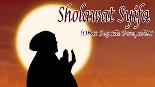 Sholawat Syifa (Obat Segala Penyakit)