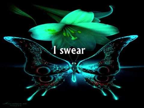 I SWEAR - (Lyrics)