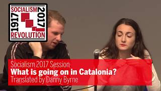 Socialism 2017: What is going on in Catalonia?