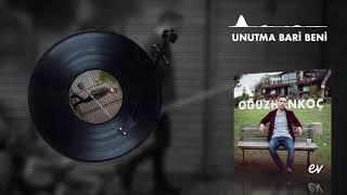 Oğuzhan Koç - Unutma Bari Beni (Audio)
