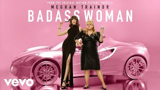 "Meghan Trainor - Badass Woman (From The Motion Picture ""The Hustle"" - Audio)"