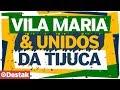 Segredos Da Vila Maria (SP) E Da Unidos Da Tijuca (RJ) | CARNAVAL 2019