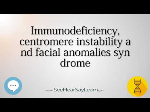 Immunodeficiency, centromere instability and facial anomalies syndrome