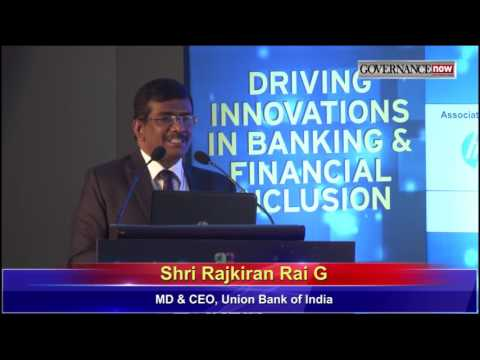 Shri Rajkiran Rai G, MD & CEO, Union Bank of India