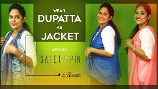 How to Wear Dupatta as Jacket in Different Ways Without Safety Pins?