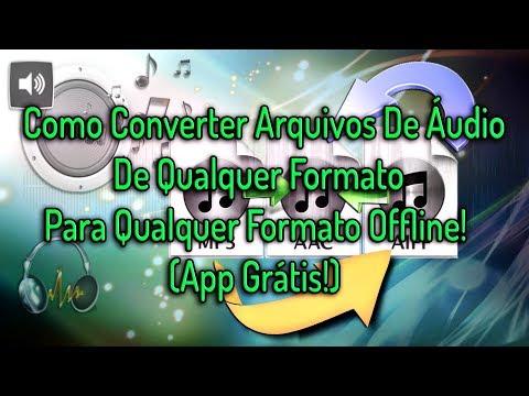 Como Converter Arquivos De Áudio De Qualquer Formato Para Qualquer Formato Offline! (App Grátis!)