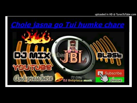 Chole jasna go Tui humke chare Re  DJlink plaza music_hard bass mix