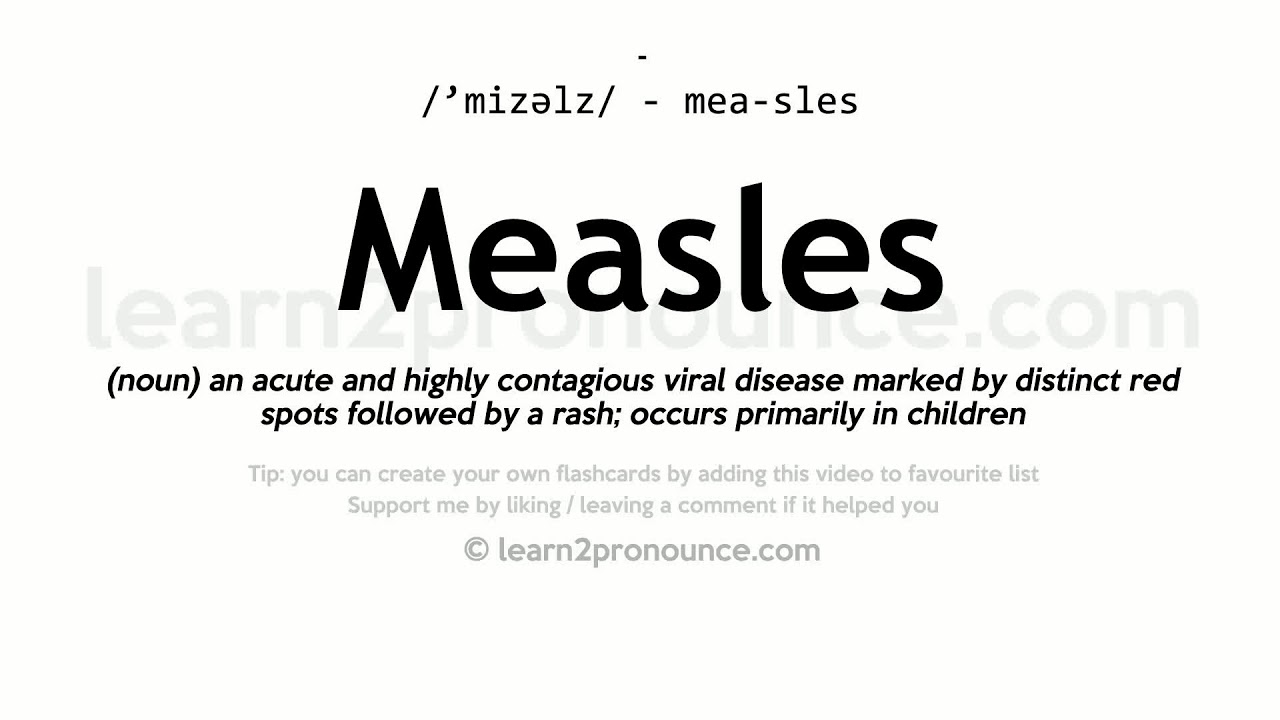 Measles pronunciation and definition
