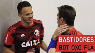 Bastidores | Botafogo x Flamengo
