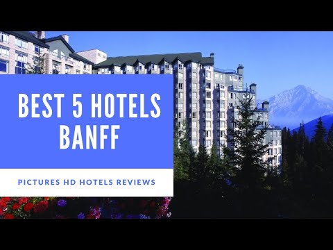 Top 5 Best Hotels in Banff, Canada - sorted by Rating Guests