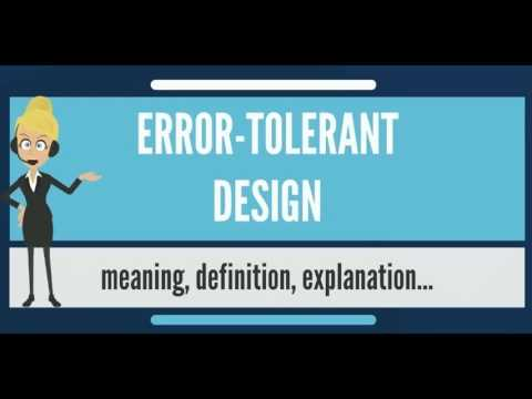 What is ERROR-TOLERANT DESIGN? What does ERROR-TOLERANT DESIGN mean? ERROR-TOLERANT DESIGN meaning