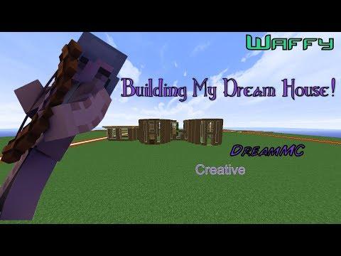 Building My Dream House|DreamMC Creative|Waffy|Part 1