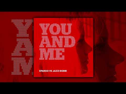 Spargo vs Jazzi Bobbi - You and Me (Remix)
