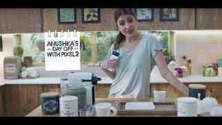 Anushka's day off | Google Pixel 2