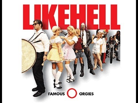 LIKEHELL- Famous Orgies