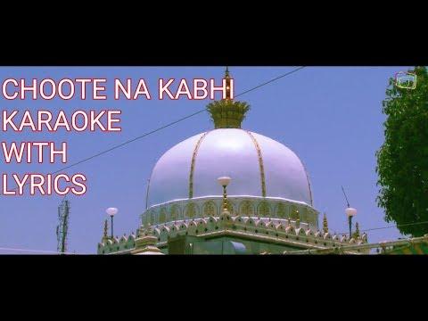 Choote Na Kabhi Milad Raza Qadri NAAT KARAOKE WITH LYRICS