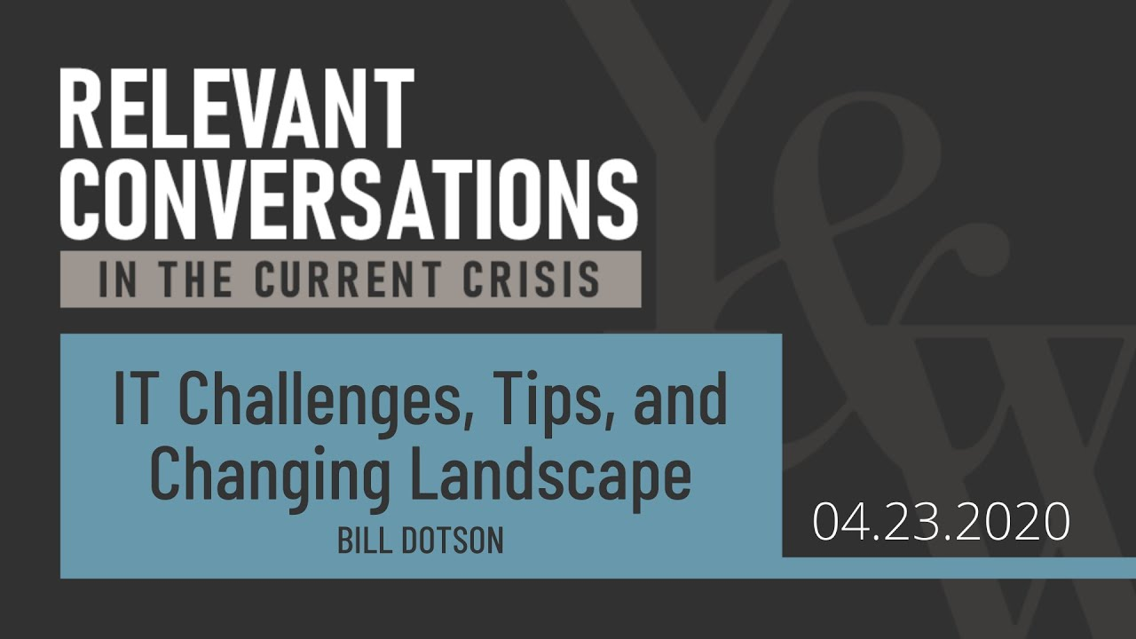 (WEBCAST):  IT Challenges, Tips & Changing Landscape