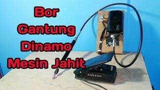 DIY Bor Gantung Dinamo Mesin Jahit
