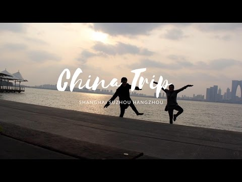 China Travel Video - Shanghai, Suzhou, Hangzhou
