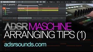 NI Maschine tutorial - Arranging Tips (Part 1)